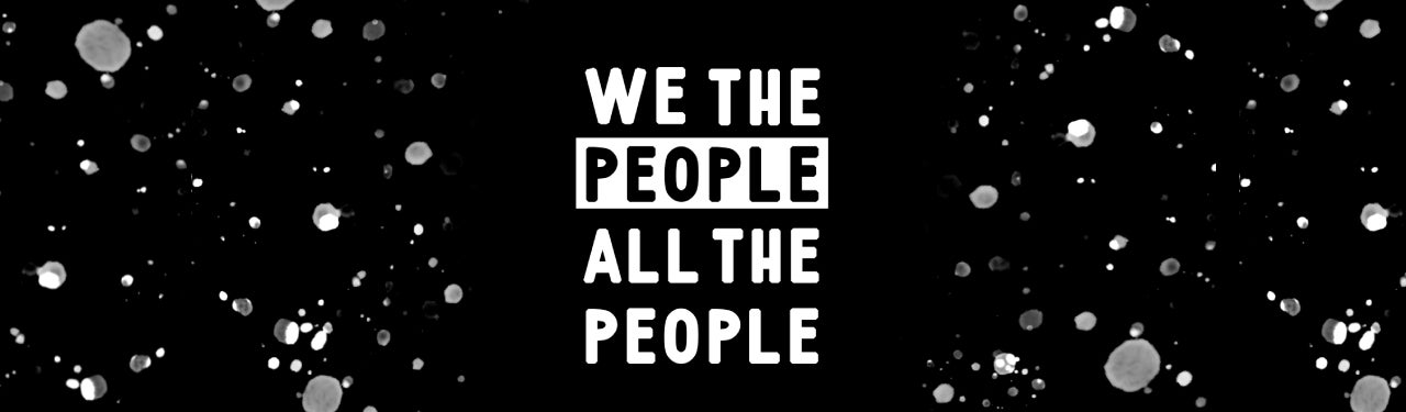 We The People All The People